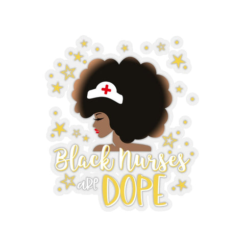 Black Nurses Are Dope Sticker, BAE, Black and Educated, Black College Gift, Black Nurses Rock, Grad Cap Topper, Laptop Planner Water Bottle
