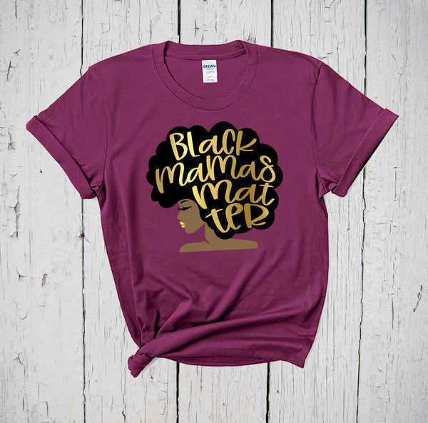Black Mamas Matter Shirt, Birth Mother, Black Lives Matter, Miscarriage Shirt, Infertility Shirt, Kindness Shirt, Blessed Mama, Equality Tee