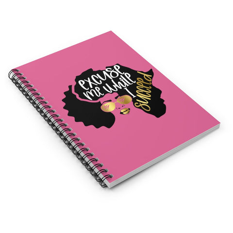 Excuse Me While I Succeed Spiral Notebook, Custom Ruled Line Book, Nurse School Notes, Black Girl Journal, BAE Planner, Shopping Lists Gifts