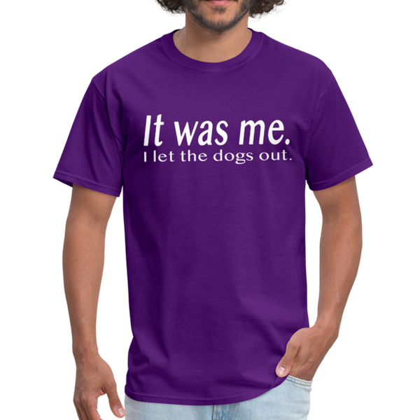 It Was Me I Let The Dogs Out T-Shirt 3930 - purple