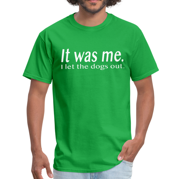 It Was Me I Let The Dogs Out T-Shirt 3930 - bright green