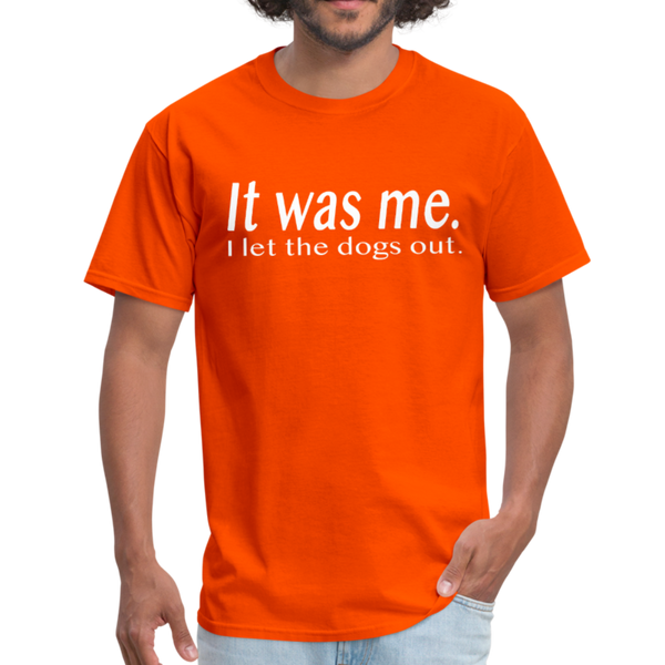 It Was Me I Let The Dogs Out T-Shirt 3930 - orange