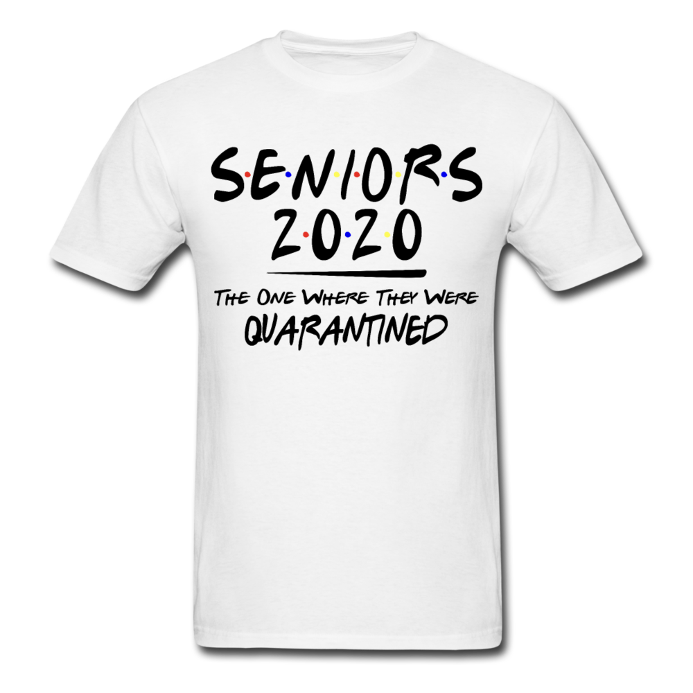 Seniors 2020 The One Where They Were Quarantined T-Shirt - white