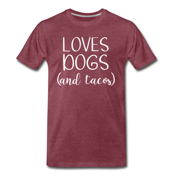 Loves Dogs and Tacos Premium T-Shirt - heather burgundy