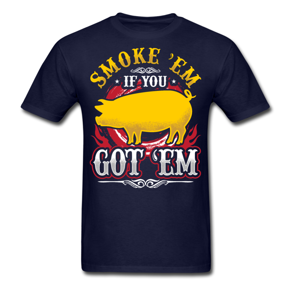 Smoke 'Em If You Got 'Em T-Shirt 3930 - navy
