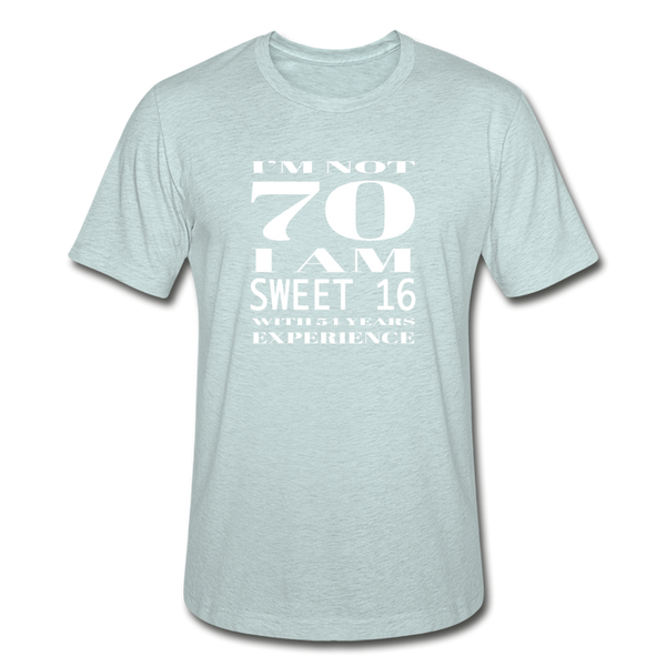 I'm Not 70 Sweet 16 Unisex Heather Prism T-Shirt - heather prism ice blue