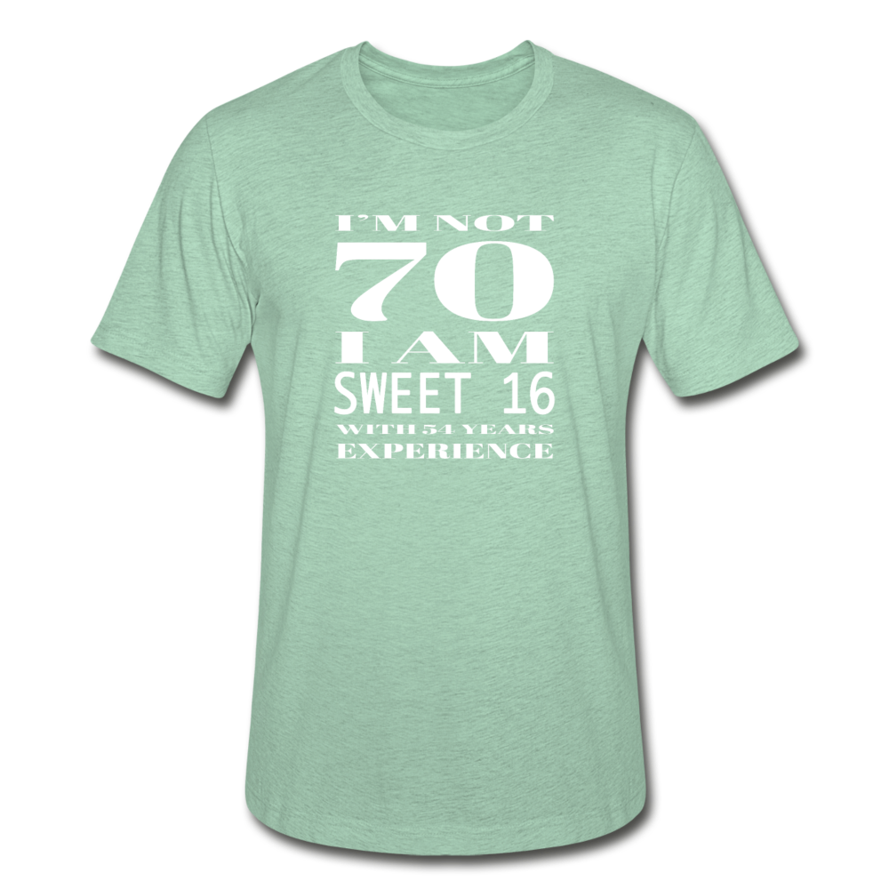 I'm Not 70 Sweet 16 Unisex Heather Prism T-Shirt - heather prism mint