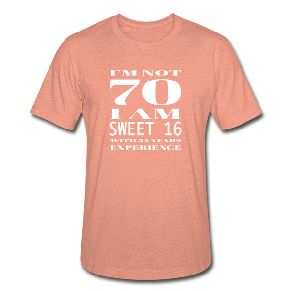 I'm Not 70 Sweet 16 Unisex Heather Prism T-Shirt - heather prism sunset