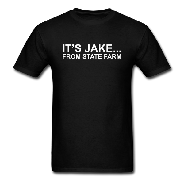 It's Jake From State Farm Men's T-Shirt 3930 - black