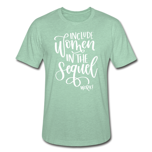 Include Women In The Sequel Work Unisex Heather Prism T-Shirt - heather prism mint