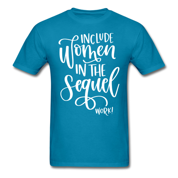 Include Women In The Sequel Work WHITE Text T-Shirt 3930 - turquoise