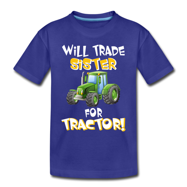 Will Trade Sister for Green Tractor Toddler Premium T-Shirt - royal blue