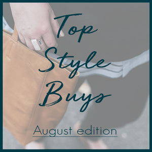 Top Style Buys - August Edition 2018
