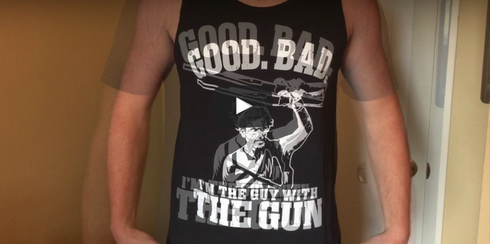 Good, Bad, He's the guy with the gun!