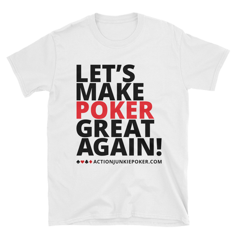 LET'S MAKE POKER GREAT T-SHIRT