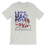Let's Make Poker great Men's T-shirt Ash