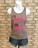 Better Late Than Ugly Graphic Tank - Jade Creek Boutique