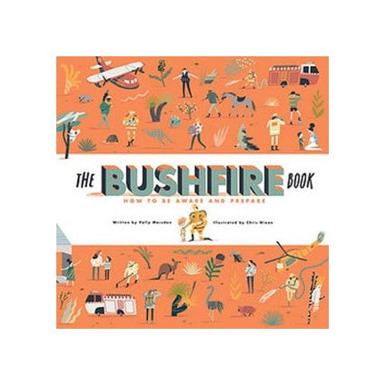 Bushfire Book; How To Be Aware And Prepare