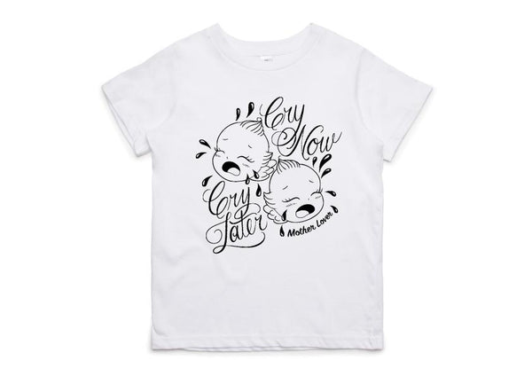Mother Lover Cry Now, Cry Later Kids Tee