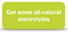 Get some all-natural electrolytes