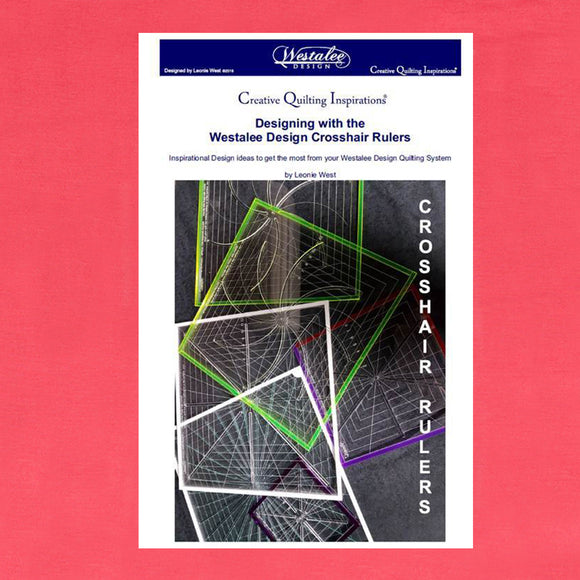 Creative Quilting Inspirations: Designing With The Crosshair Rulers Book