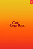 Get Together by Bailey Richardson, Kevin Huynh and Kai Elmer Sotto book cover