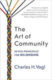 The Art of Community by Charles H. Vogl book cover