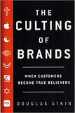 The Culting of Brands by Douglas Atkin book cover