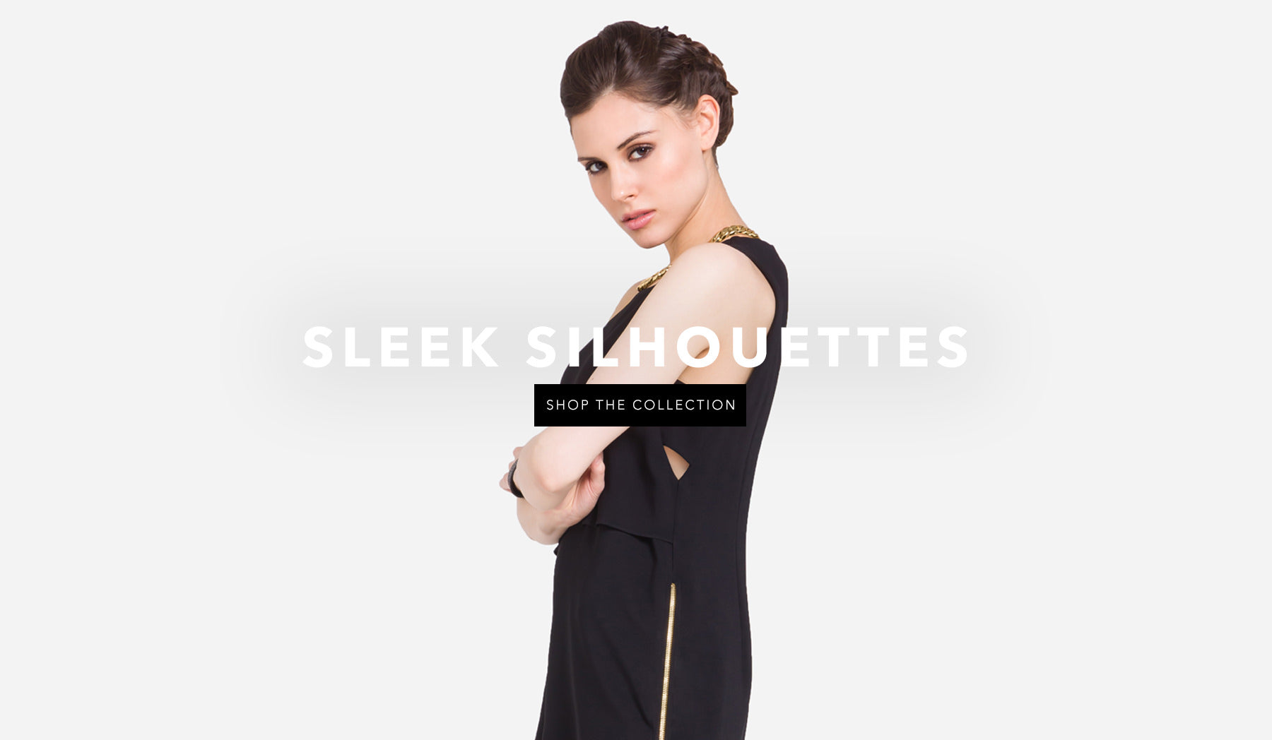 sleek silhouettes - shop the collection