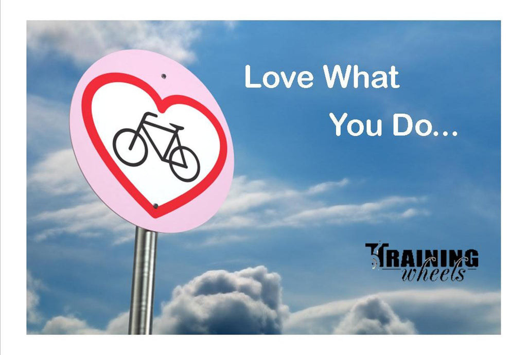 T4T - Love What You Do...