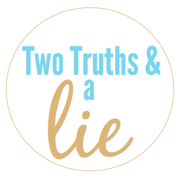 Two Truths and a Fib (or Two)