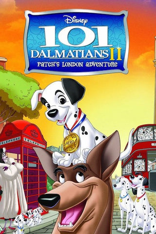 101 Dalmatians 2: Patch's London Adventure (2003) (C) - Anthology Ottawa
