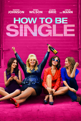 How To Be Single (2016) (HNR) - Anthology Ottawa