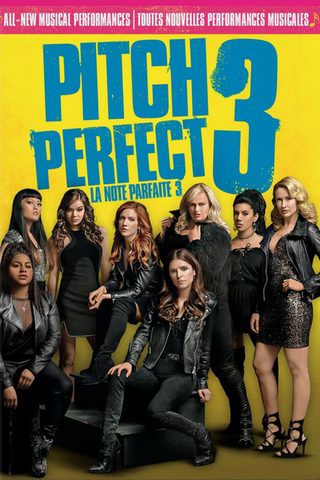 Pitch Perfect 3 (2017) (HNR) - Anthology Ottawa