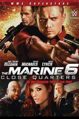 The Marine 6: Close Quarters (2018) (HNR)