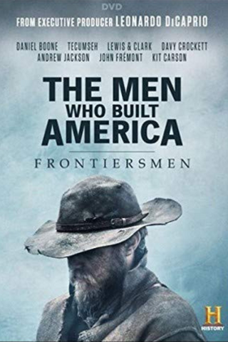 The Men Who Built America: Frontiersmen (2018) (THNR)
