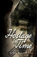 Hostage in Time ~ A Time Travel Novel