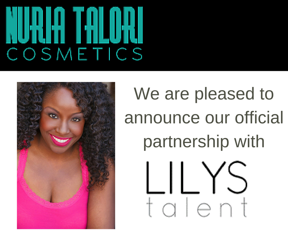 Nuria Talori Cosmetics Partners with Lily's Talent Agency!!!