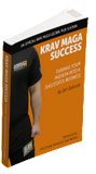 Krav Maga Success: Turning Your Passion into a Successful Business