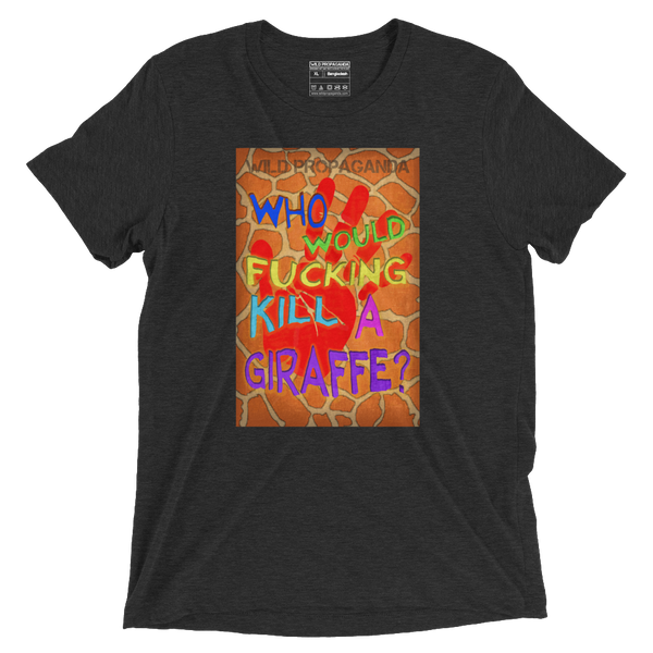 Giraffe_Who would F'in kill a giraffe?- Vintage Black Tee