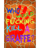 Giraffe - Who would f'in kill a giraffe? - Women's scoop neck T-shirt