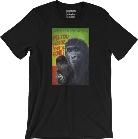 Gorilla - Will you miss me when I am gone? - Men's/Unisex T-shirt