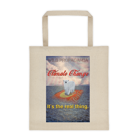 Climate Change - It's the real thing - Canvas Tote
