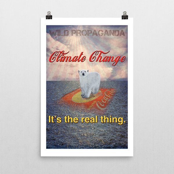 Climate Change - IT'S THE REAL THING - Poster