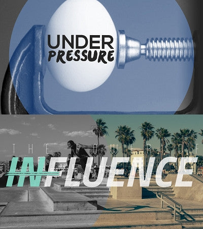 Power of Influence & Under Pressure