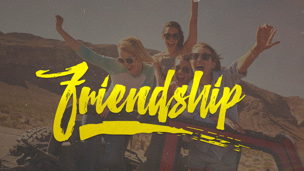 Friendship: 4-Week Series