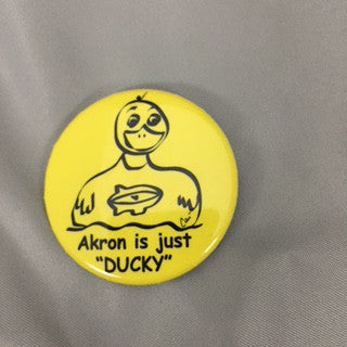 "Akron Is Just ""Ducky"" Button"