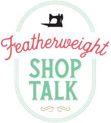 Shop Talk with the Featherweight Shop