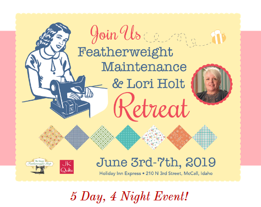 Featherweight Maintenance & Lori Holt Retreat