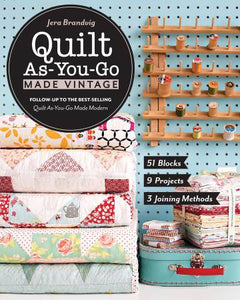 PATTERN BOOK, Quilt As-You-Go Made Vintage by Jera Brandvig